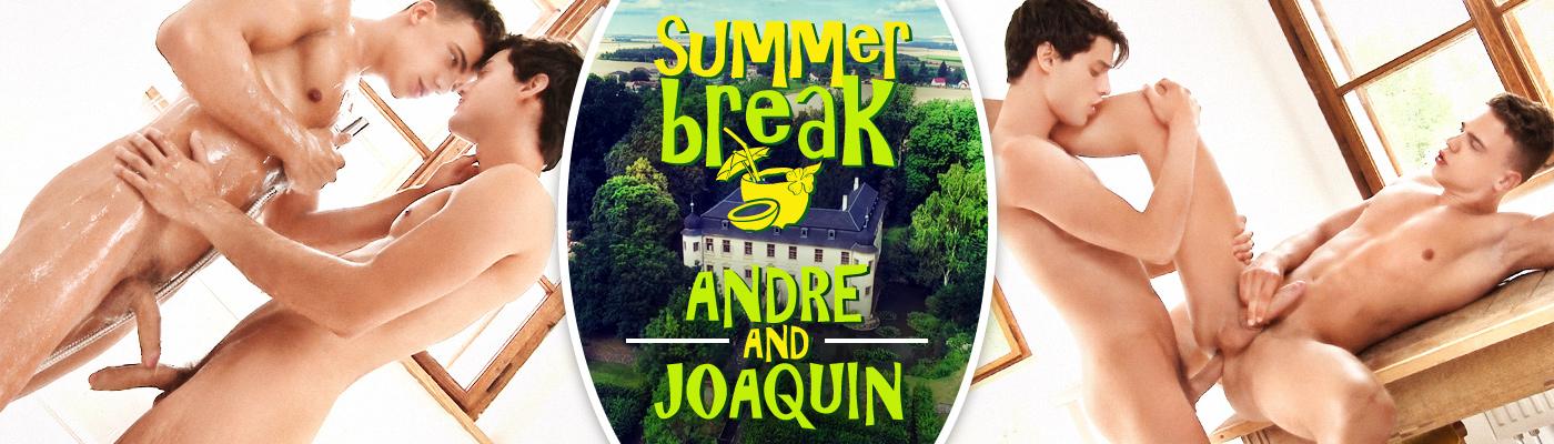 SUMMER BREAK… Andre Boleyn & Joaquin Arrenas